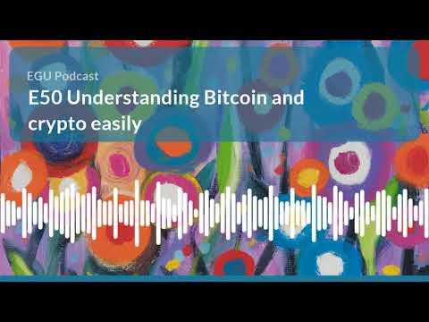 E50 Understanding Bitcoin and crypto easily