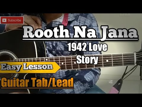 Rooth Na Jana -1942 Love Story / Guitar Tab/Chords/lead Lesson