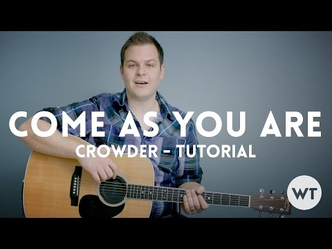 Come As You Are - Crowder - Tutorial