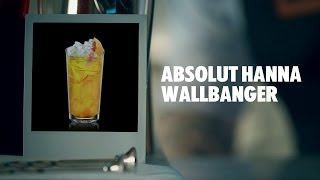 ABSOLUT HANNA WALLBANGER DRINK RECIPE - HOW TO MIX