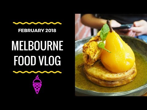 My Monthly Melbourne Food Adventures - February 2018