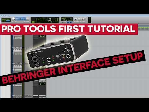 Pro Tools First Tutorial – Behringer Audio Interface Setup