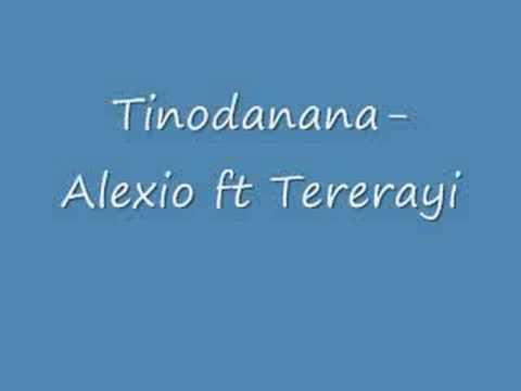 Tinodanana- Alexio ft Tererayi