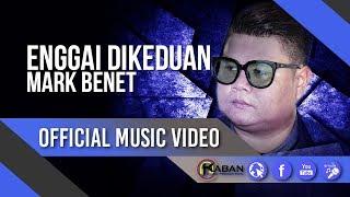 Download Video Mark Benet   Enggai Dikeduan (Official Music Video) MP3 3GP MP4