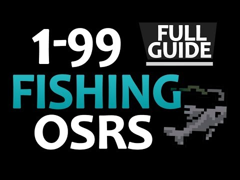 [OSRS] ULTIMATE 1-99 Fishing Guide (FASTEST F2P/P2P Methods)
