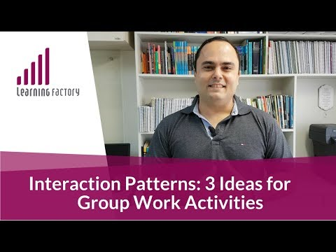 Interaction Patterns: 3 Ideas for Group Work Activities