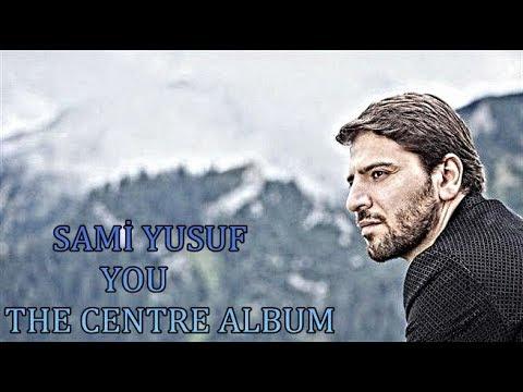 sami yusuf 2017 - You I The Centre Album