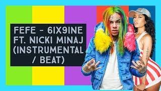 FEFE - 6ix9ine Ft Nicki Minaj (Instrumental / Beat)