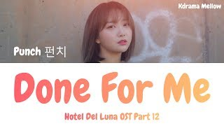 Punch (펀치) - Done For Me (Hotel Del Luna OST Part 12) Lyrics (Han/Rom/Eng/가사)