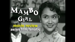 Mambo Girl (1957) Movie Review - Asian Film Fanatic