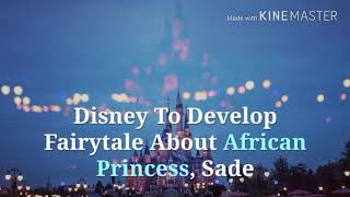 Disney to Develope Fairytale about African Princess, Sade