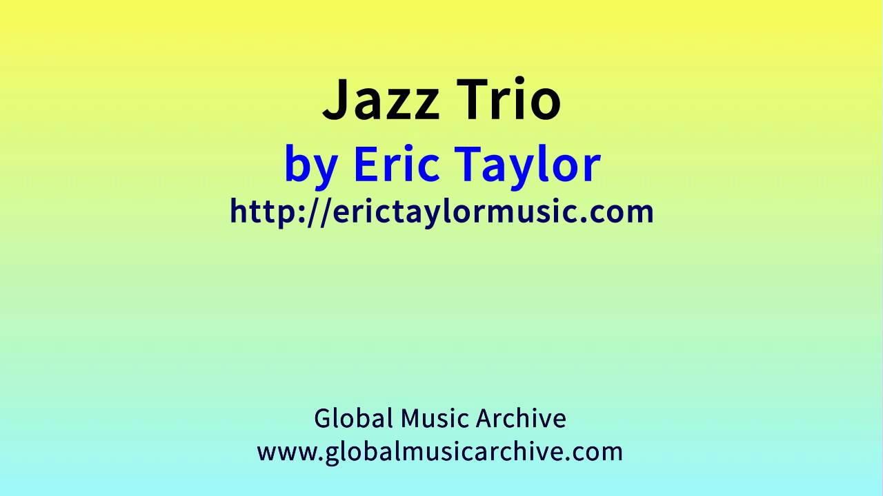 Jazz Trio - Eric Taylor (Royalty Free Music Pack)