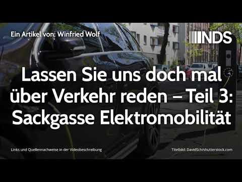 Sackgasse Elektromobilität - Lassen Sie uns doch mal über Verkehr reden – Teil 3 | Winfried Wolf