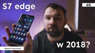 Samsung Galaxy S7 edge - warto w 2018  Robert Nawrowski