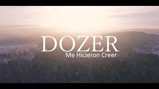 Dozer - Me Hicieron Creer (Video Lyric)