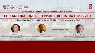 India Observed: Dipesh Chakrabarty, Avik Chanda and Raghuram Rajan — Chicago Dialogues Episode 10