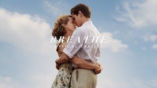 Breathe Official Trailer - In Cinemas October 27