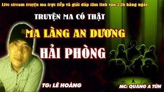 Ma làng An Dương Hải Phòng [ Tập 1 ] - Truyện ma thế lực huyền môn ghê rợn - MC Quàng A Tũn