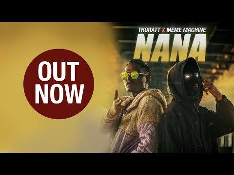 NANA   MEME MACHINE X THORATT   OFFICIAL VIDEO   2019
