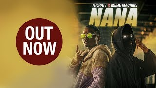 NANA | MEME MACHINE X THORATT | OFFICIAL VIDEO | 2019