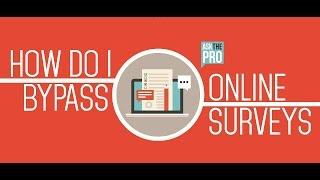 HOW TO SKIP ONLINE SURVEYS EASILY | BYPASS ONLINE SURVEYS 2017 NEW METHOD