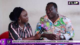 HOW MY MUSIC IS DIFFERENT FROM AYINDE BARRISTER39S  SAHEED OSUPA