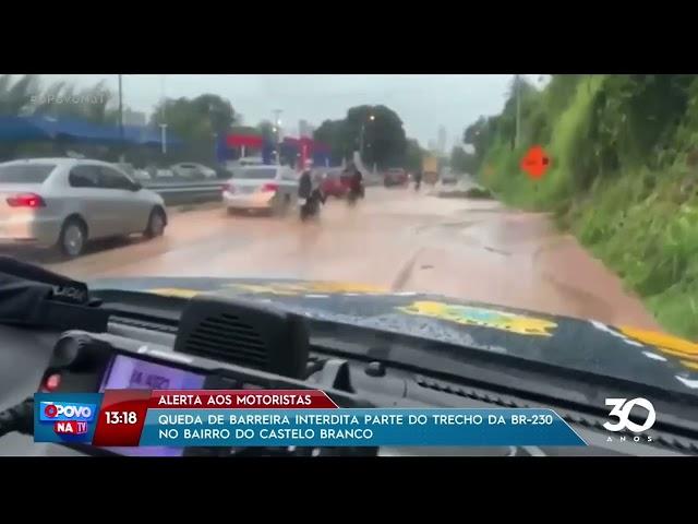 Queda de barreira interdita parte do trecho da BR-230 no bairro Castelo Branco- O Povo na TV