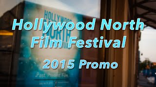 Hollywood North Film Festival - 2015 Promo