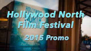 Hollywood North Film Festival - 2015 Promo