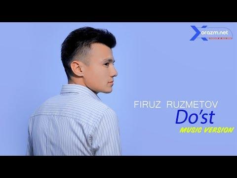 Firuz Ruzmetov - Do'st   Фируз Рузметов - Дуст (music Version)