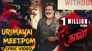 Urimayai Meetpom - Lyric Video | Kaala (Tamil) | Rajinikanth | Pa Ranjith | Santhosh Narayanan