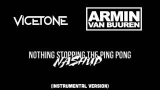 Armin van Buuren vs. Vicetone - Nothing Stopping The Ping Pong (NASHUP)