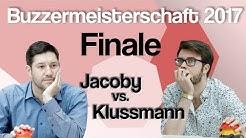 Buzzermeisterschaft 2017 - Finale - Jacoby vs. Klussmann