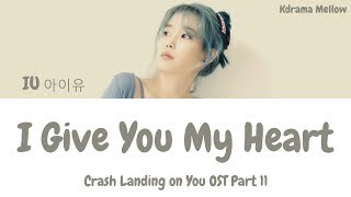 Gambar cover IU (아이유) - I Give You My Heart 마음을 드려요 (Crash Landing on You OST Part 11) Lyrics (Han/Rom/Eng/가사)