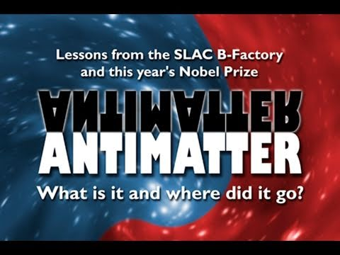 Public Lecture—ANTIMATTER: What is it and where did it go?