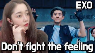 [Reaction] EXO 엑소 'Don't fight the feeling' MV