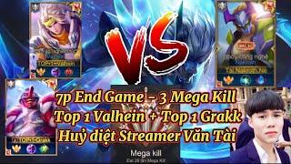 """7p End Game - 3 Mega Kill"". Top 1 Valhein + Top 1 Grakk huỷ diệt Streamer Văn Tài Ct 75*"