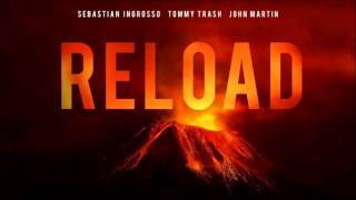 Sebastian Ingrosso, Tommy Trash, John Martin - Reload (Audio)
