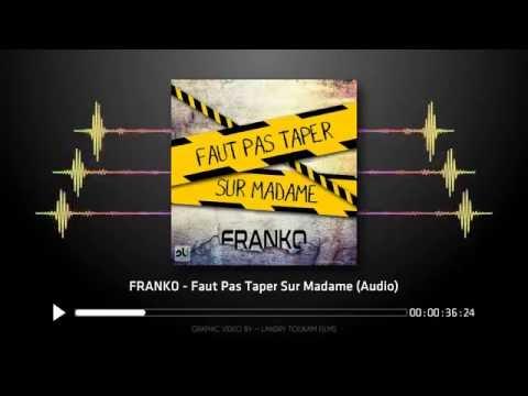 Franko -  Faut Pas Taper Sur Madame Audio