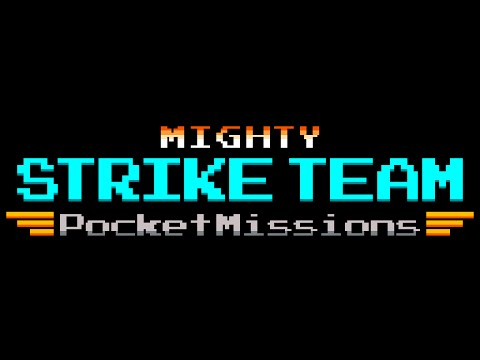Mighty Strike Team : Pocket Missions Launch Trailer