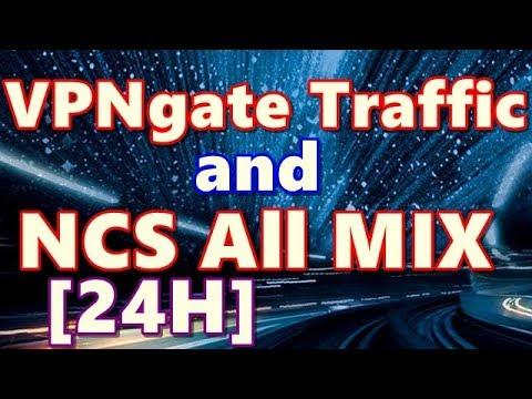 VPN Gate Server Traffic & NCS ALL music mix [LIVE]