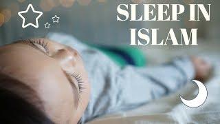 Sleep in Islam Quran Hadith Sunnah | Sleep Dhikr is Food of Soul | Sleeping Tips | Sleeping Cycle |
