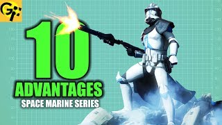 10 ADVANTAGES The Clone Troopers Had | BEST SPACE MARINE SERIES