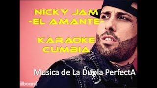 EL AMANTE - NICKY JAM - (karaoke cumbia) AUDIO Y ESTILO DE LA DUPLA PERFECTA