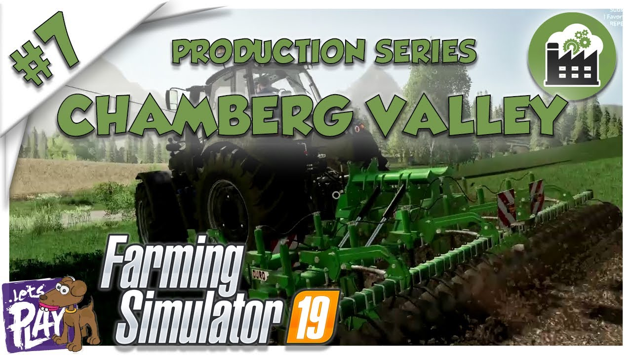 Download 🚜 Chamberg Valley 🚜 FS19 🏭 Production Series 🏭 Ep 7