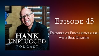 Dangers of Fundamentalism with Bill Dembski