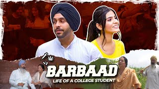 Barbaad | Life Of A College Student | SahibNoor Singh