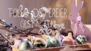 Wunderschöne Ostereier gestalten I super einfaches DIY