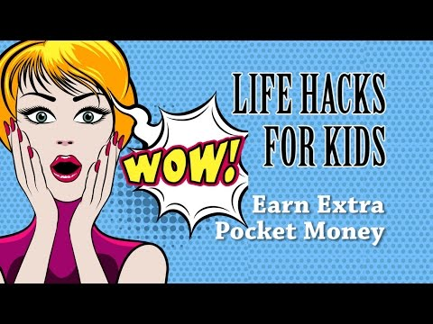 Life Hacks For Kids - Earn Extra Pocket Money Online