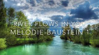 River flows in you - Melodiebaustein 1